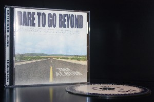 DARE TO GO BEYOND: The Album
